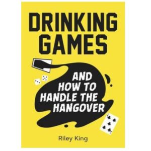 Drinking Games and How to Handle the Hangover